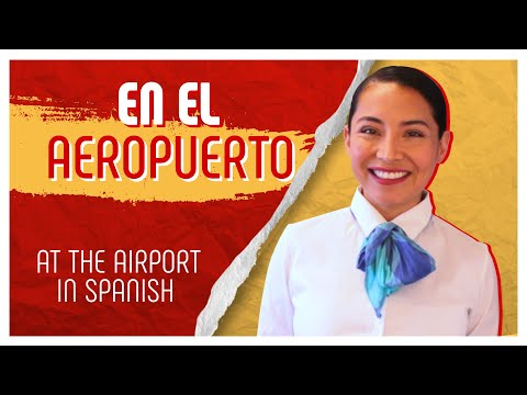 Don't Get Lost at the AIRPORT: Essential SPANISH Phrases You'll Need