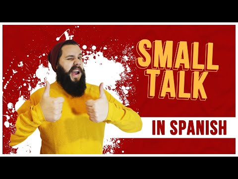 Master The ART of SMALL TALK in Spanish [SPANISH LESSON 21]