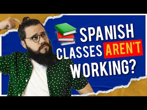 4 Reasons why Spanish Classes aren't working for you (and what to do instead)