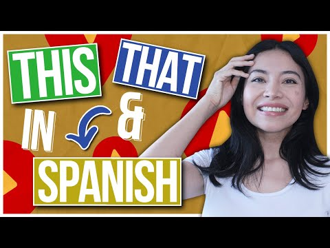 THIS & THAT in Spanish: How to use ESTE, ESE, AQUEL (Demonstrative Adjectives)