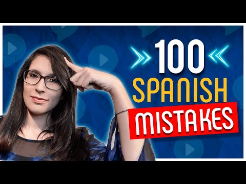 Don't make these 100 common mistakes in Spanish!