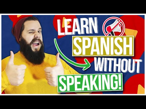How You Can Learn Spanish WITHOUT Speaking it! AKA The Silent Period