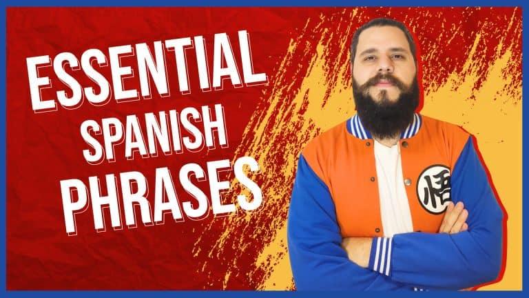 32 Most Common Spanish Phrases (Conversation Basics)