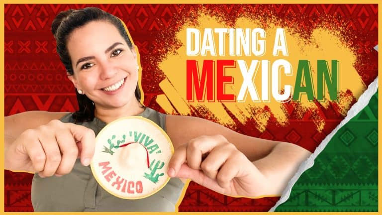 Dating a MEXICAN: 8 Things You MUST Know