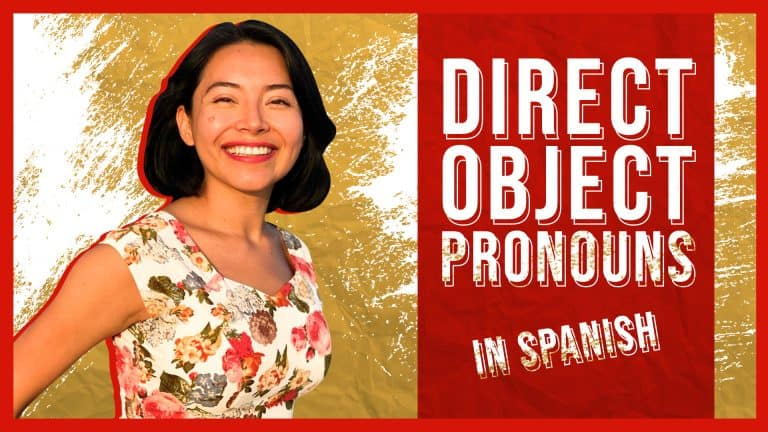 Easy tricks to remember Direct Object Pronouns in Spanish (and always get them right)