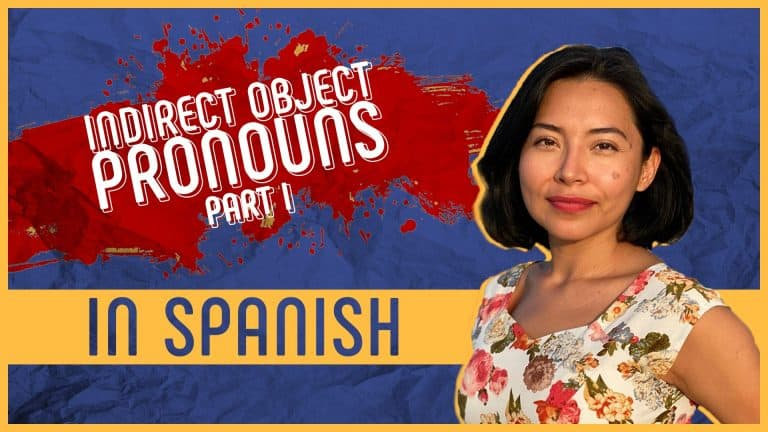 Ultimate Guide to Indirect Object Pronouns in Spanish