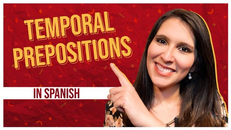 The Ultimate Guide to PREPOSITIONS OF TIME in Spanish
