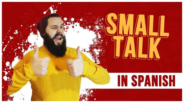 Master the ART of SMALL TALK in Spanish