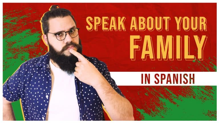 ALL Spanish Phrases You Need to Speak About Your Family