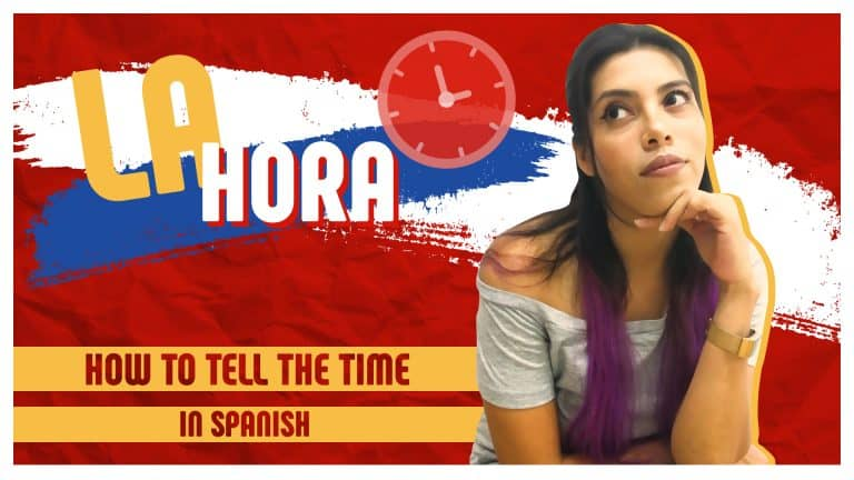 Speak about time in Spanish ⏰