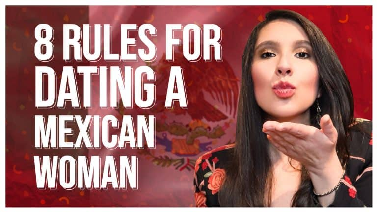 8 Unbreakable Rules For Dating a Mexican Woman