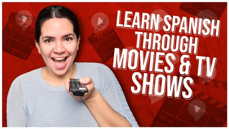 3 TIPS TO LEARN SPANISH THROUGH MOVIES AND TV SHOWS (+ MY 5 FAVORITE SHOWS)