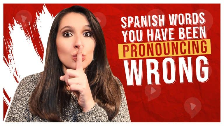 Spanish words you've been pronouncing wrong
