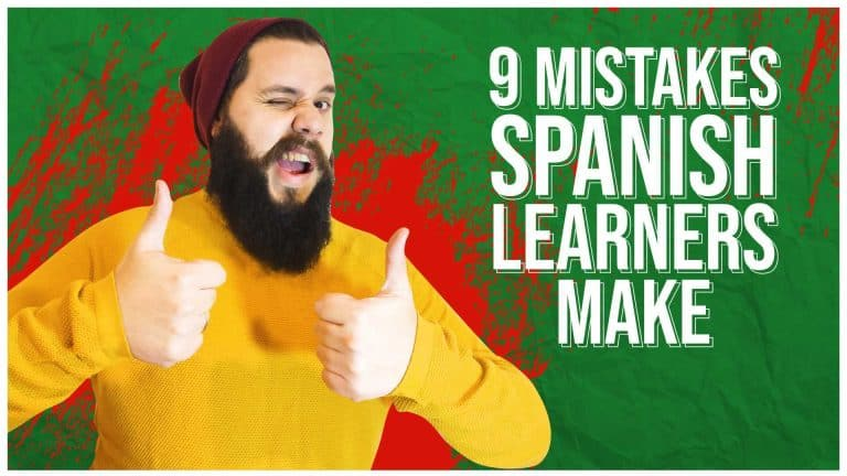 9 MISTAKES SPANISH LEARNERS SHOULD AVOID
