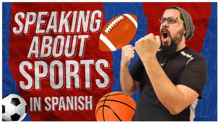 TALK ABOUT YOUR FAVORITE SPORTS IN SPANISH
