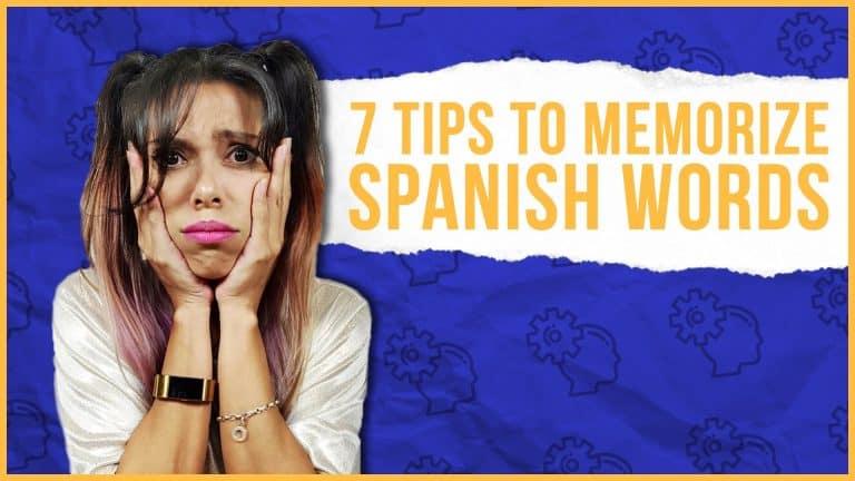 7 TRICKS TO MEMORIZE SPANISH WORDS