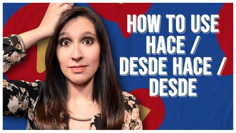 Hace / Desde Hace / Desde: What's the Difference in Spanish?