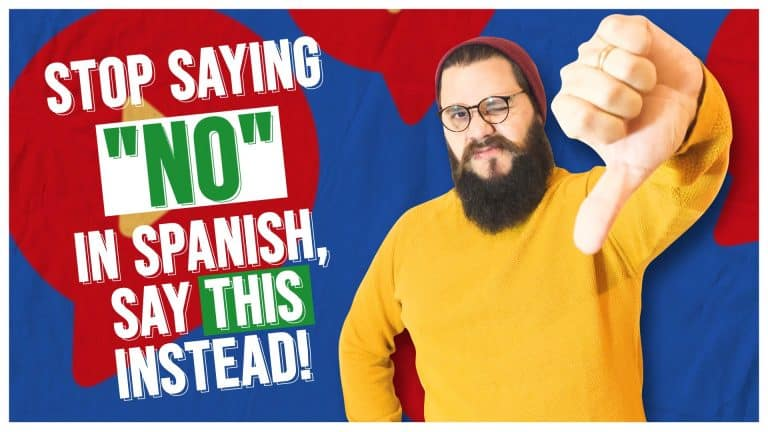 """STOP Saying """"NO"""" in Spanish, Say THIS Instead!"""