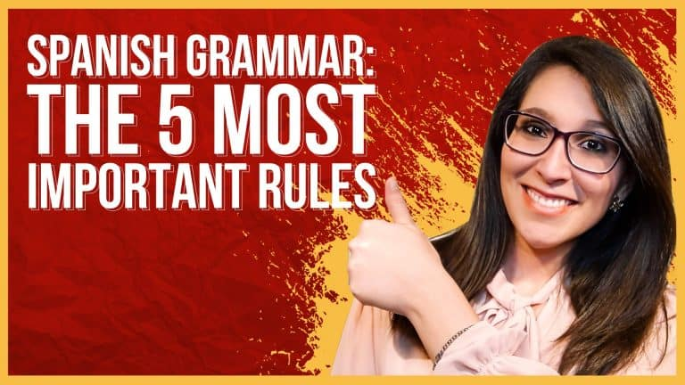 Spanish Grammar: 5 MUST-KNOW RULES