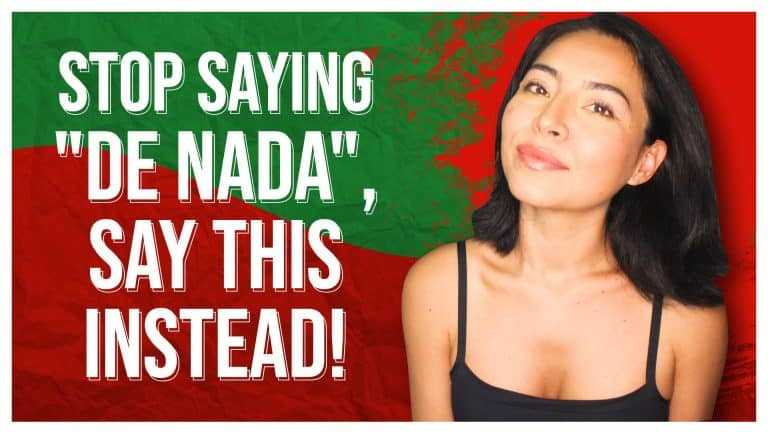 STOP saying De Nada in Spanish, Say THIS Instead