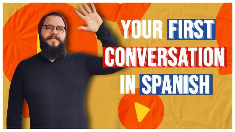 YOUR FIRST CONVERSATION IN SPANISH: Everything You Need!