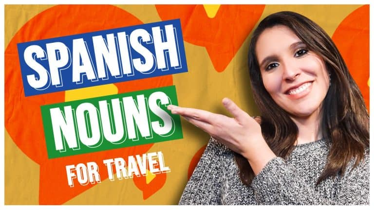 30 ESSENTIAL SPANISH NOUNS When Visiting a Spanish-Speaking Country