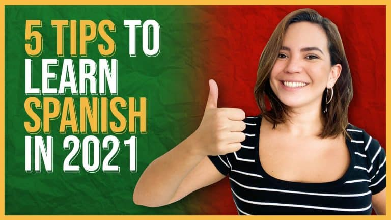 5 Tips to  FINALLY LEARN SPANISH IN 2021