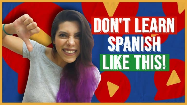 The WORST Way to Learn Spanish (NEVER Do This!)