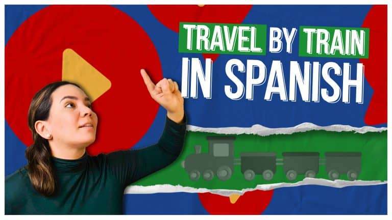 TRAVEL BY TRAIN IN SPANISH: All the Chunks You Need!