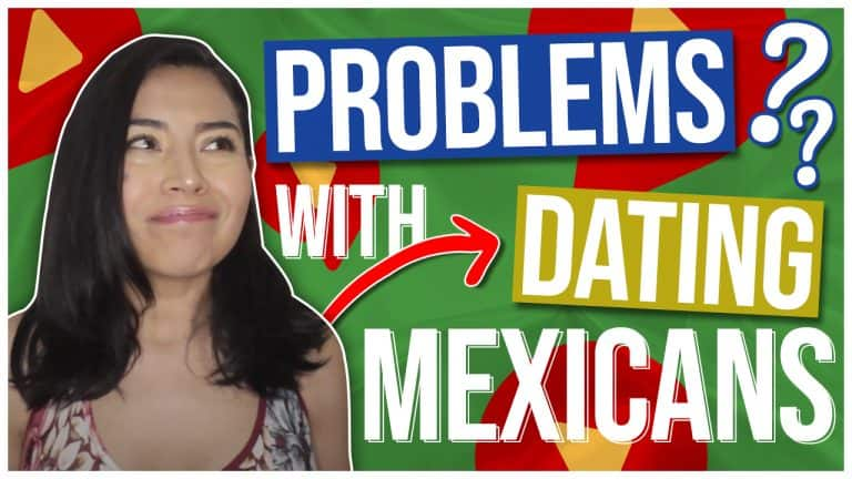 9 Unavoidable Problems You'll Have DATING A MEXICAN (+ How to Overcome Them)