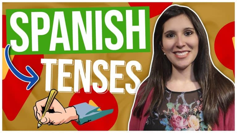 A Complete Overview of the SPANISH TENSES That Will Make Spanish ROLL OFF YOUR TONGUE