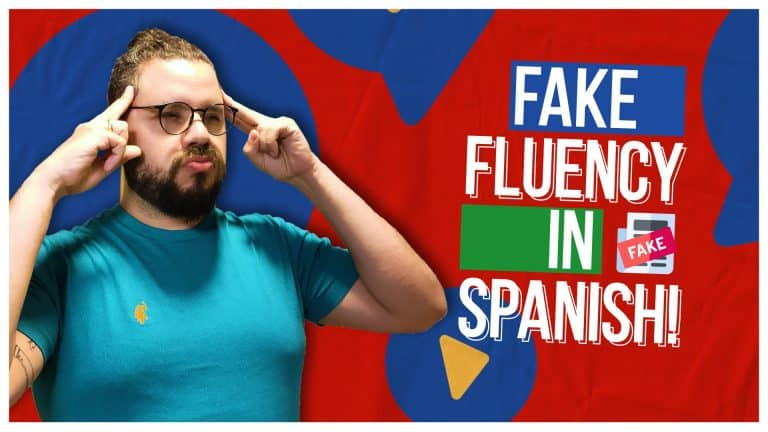 Is it Possible to FAKE FLUENCY in Spanish?