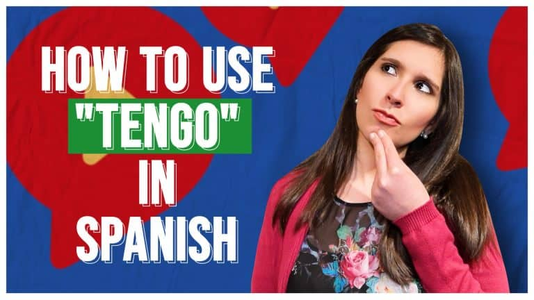 TENGO IN SPANISH: How to Use It Correctly
