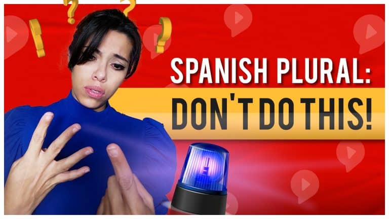 SPANISH PLURAL: DON'T Learn these 4 Rules By Heart (Do This Instead)