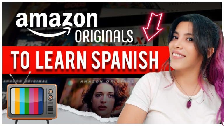 The BEST AMAZON ORIGINALS To Learn Spanish (+ Tricks to Learn Vocabulary)