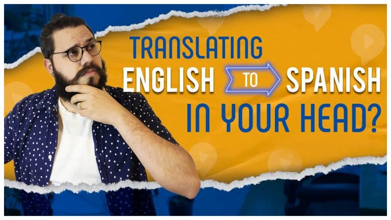 STOP Translating in your Head, Start THINKING IN SPANISH Instead