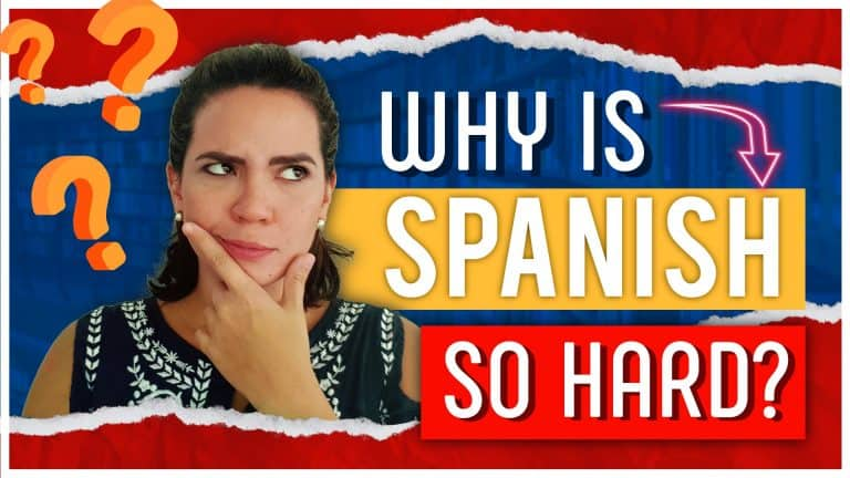 Reasons Why Spanish Is So Hard To Learn and Understand (And how to Master it Anyway)