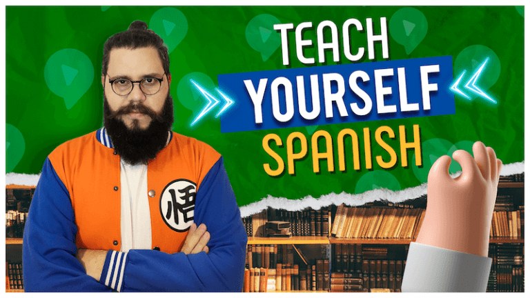 Teach Yourself Spanish: Ultimate Learning Guide (Resources + Study Plan)