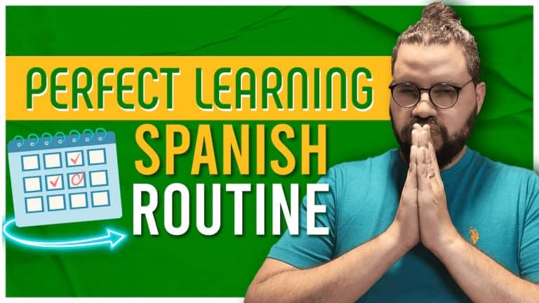 The best learning Spanish routine