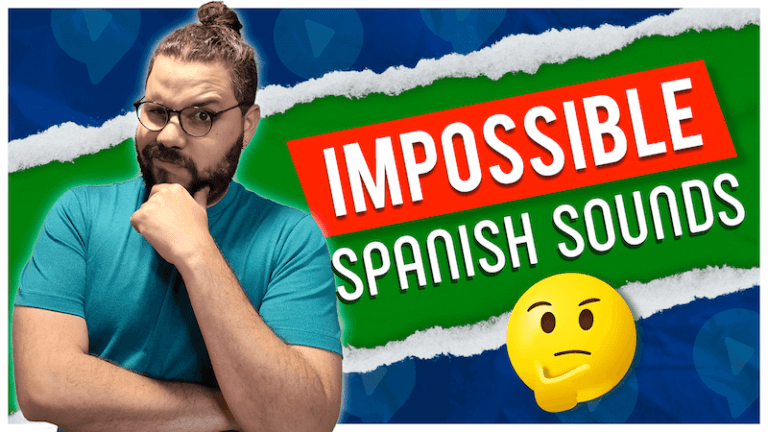 SPANISH SOUNDS THAT DON'T EXIST IN ENGLISH (+ HOW TO PRONOUNCE THEM)