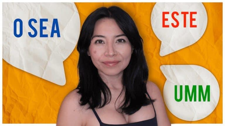 Spanish Filler Words to sound like a native Spanish speaker